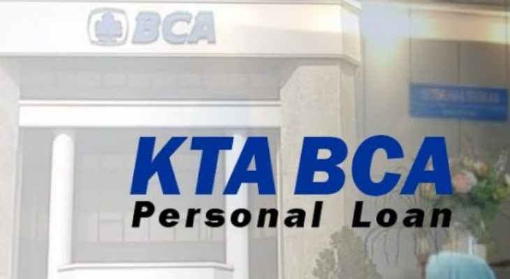 Cara Pengajuan Kredit Tanpa Agunan (KTA) Bank BCA