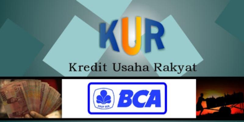 KUR BCA – Syarat, Bunga & Cara Pengajuan Kredit