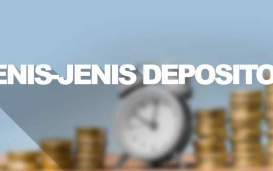 4 Jenis Deposito & Kelebihannya untuk Investasi yang Menguntungkan